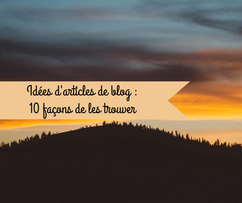 10 idées d'articles : comment garder l'inspiration