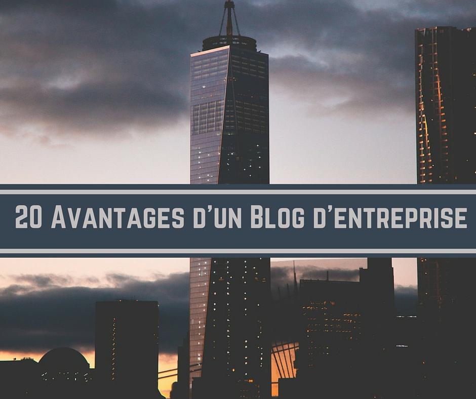 20 avantages d'un blog d'entreprise