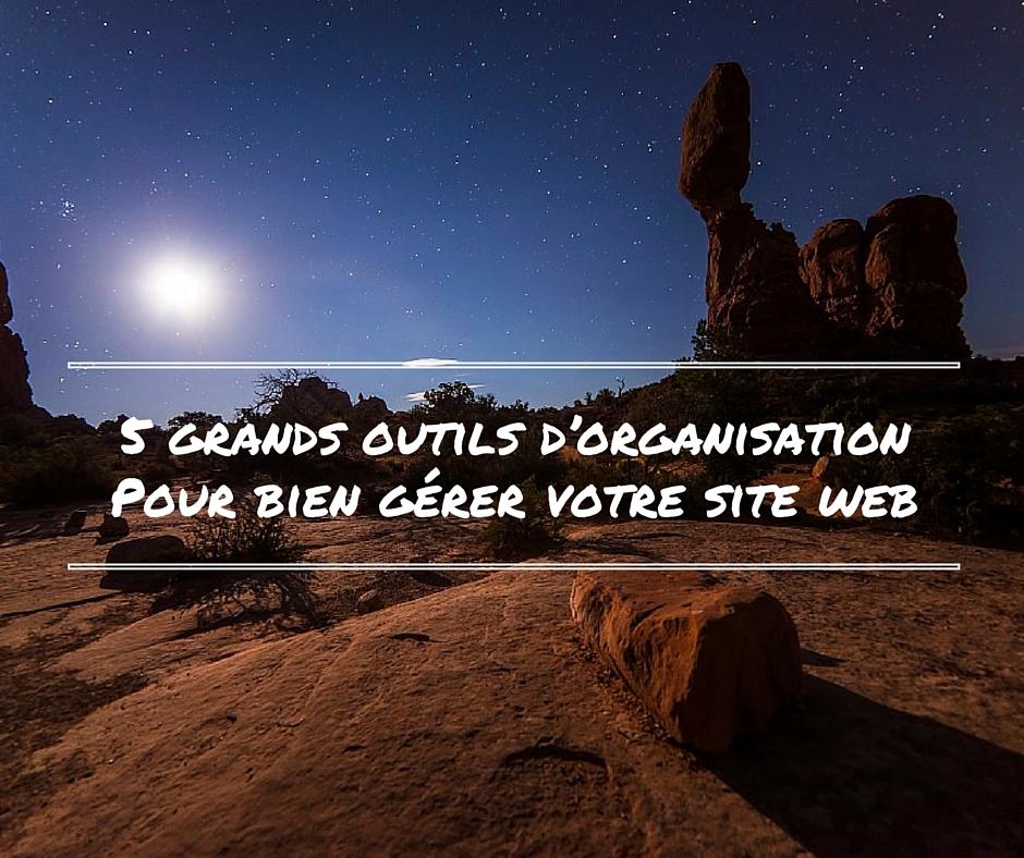 5 conseils d'organisation pour gérer votre site