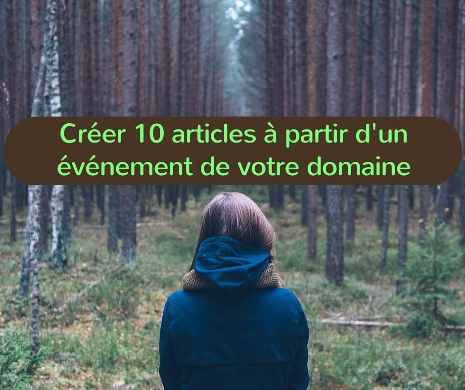 Créer 10 articles à partir d'un événement de votre domaine