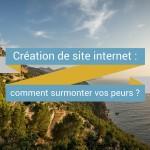 Avez-vous PEUR de créer votre site web ?