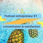 Comment se concentrer quand on est entrepreneur (et être satisfait de sa journée) ?