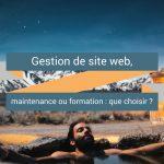 Maintenance ou formation, que choisir pour la gestion de votre site web ?